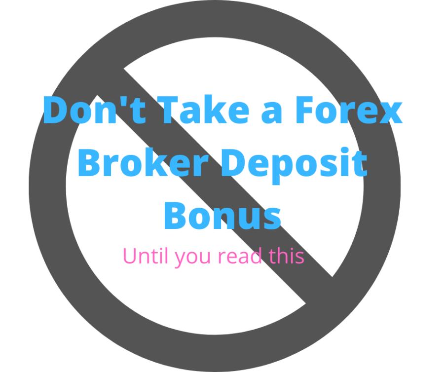 Don't take a forex broker deposit bonus until you read this