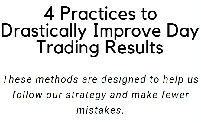 4 practices to dramatically improve day trading results